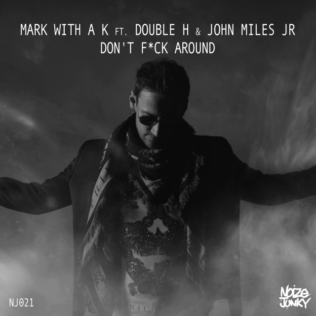 Mark With A K & John Miles Jr. feat Double H  - Don't F**ck Around
