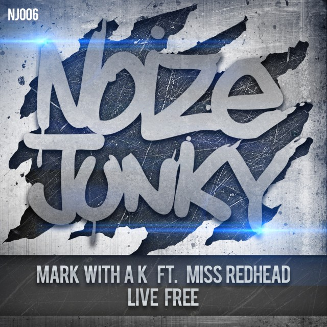 Mark With A K feat Miss Redhead - Live Free